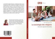 Bookcover of La sociologie des religions