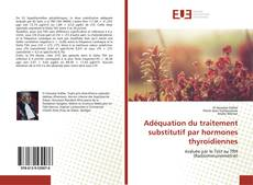 Bookcover of Adéquation du traitement substitutif par hormones thyroidiennes