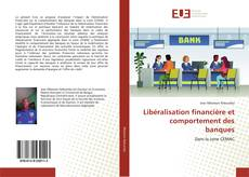 Portada del libro de Libéralisation financière et comportement des banques
