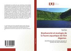 Biodiversité et écologie de la faune aquatique de l'Est Algérien kitap kapağı