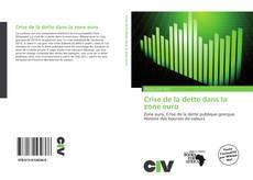 Bookcover of Crise de la dette dans la zone euro