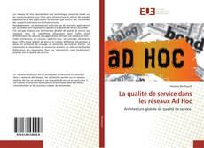 Bookcover of La qualité de service dans les réseaux Ad Hoc