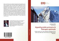 Bookcover of Hypothyroïdie primaire & Thérapie optimale
