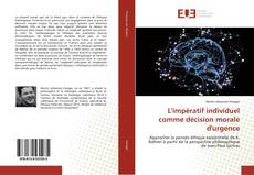 Bookcover of L'impératif individuel comme décision morale d'urgence