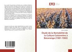 Bookcover of Étude de la Rentabilité de la Culture Cotonnière à Bocaranga (1981-1982)