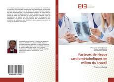 Couverture de Facteurs de risque cardiométaboliques en milieu du travail