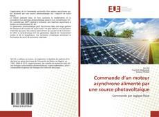 Bookcover of Commande d'un moteur asynchrone alimenté par une source photovoltaïque