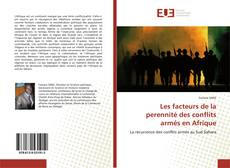 Bookcover of Les facteurs de la perennité des conflits armés en Afrique
