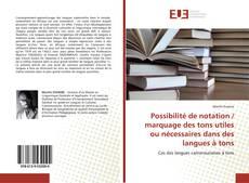 Capa do livro de Possibilité de notation / marquage des tons utiles ou nécessaires dans des langues à tons