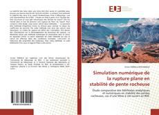 Copertina di Simulation numérique de la rupture plane en stabilité de pente rocheuse