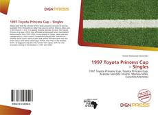 Bookcover of 1997 Toyota Princess Cup – Singles