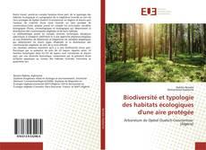 Biodiversité et typologie des habitats écologiques d'une aire protégée kitap kapağı