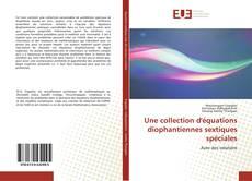 Bookcover of Une collection d'équations diophantiennes sextiques spéciales
