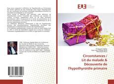Circonstances / Lit du malade & Découverte de l'hypothyroïdie primaire的封面