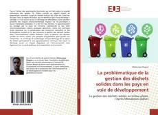Couverture de La problématique de la gestion des déchets solides dans les pays en voie de développement