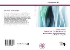 Couverture de Particule Subatomique