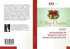 Couverture de Anthropologie de Médecine Interne & Endocrinologie Africaine
