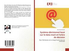 Copertina di Système décisionnel basé sur le data mart et l'arbre de décision
