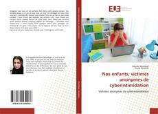 Nos enfants, victimes anonymes de cyberintimidation kitap kapağı