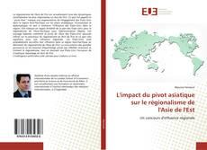 Bookcover of L'impact du pivot asiatique sur le régionalisme de l'Asie de l'Est