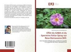 Copertina di Effet du GABA et du Spermine Foliar Spray sur Rosa Damascena Mill.