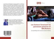 Bookcover of Les facteurs favorisant les grossesses précoces en RDC/Bukavu