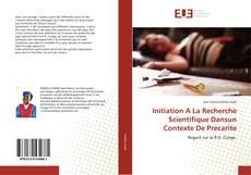 Bookcover of Initiation A La Recherche Scientifique Dansun Contexte De Precarite