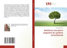 Portada del libro de Renforcer une pierre angulaire du système correctionnel