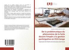 De la problématique du phénomène de la fuite devant l'impôt à la gestion participative en R.D.Congo的封面