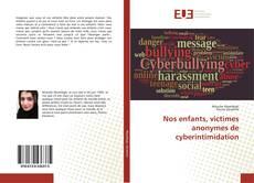 Bookcover of Nos enfants, victimes anonymes de cyberintimidation