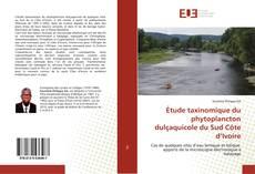Étude taxinomique du phytoplancton dulçaquicole du Sud Côte d'Ivoire kitap kapağı