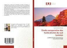 Обложка Étude comparative des huiles brutes du sud tunisien