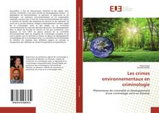 Bookcover of Les crimes environnementaux en criminologie