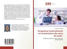 Bookcover of Perspective multinationale sur la prestation des soins de santé :