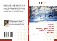 Bookcover of X-smart science(1)promiscuity avenue to venereal diseases
