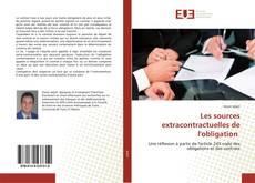 Capa do livro de Les sources extracontractuelles de l'obligation