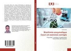 Bookcover of Biochimie enzymatique Cours et exercices corrigés