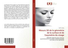 Copertina di Mesure 3D de la géométrie de la surface et de l'asymétrie du visage