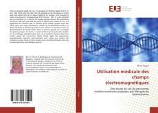 Bookcover of Utilisation médicale des champs électromagnétiques
