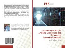 Copertina di L'implémentation du Système Décisionnel des données de télécommunication