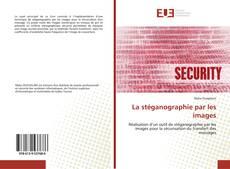 Bookcover of La stéganographie par les images