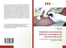 Couverture de Etude des connaissances attitudes et pratiques du personnel de santé