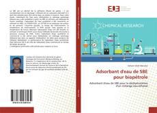 Portada del libro de Adsorbant d'eau de SBE pour biopétrole