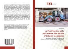 Buchcover von La Prolifération et la persistance des dépôts d'ordures ménagères
