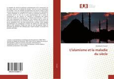 Bookcover of L'islamisme et la maladie du siècle