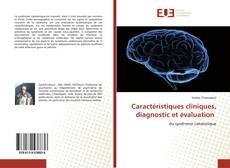 Bookcover of Caractéristiques cliniques, diagnostic et évaluation