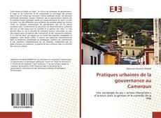 Bookcover of Pratiques urbaines de la gouvernance au Cameroun