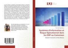 Bookcover of Systèmes d'Information et Risque Opérationnel dans les EMF au Cameroun