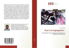 Bookcover of Face à la ségrégation :