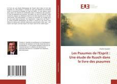 Couverture de Les Psaumes de l'Esprit : Une étude de Ruach dans le livre des psaumes